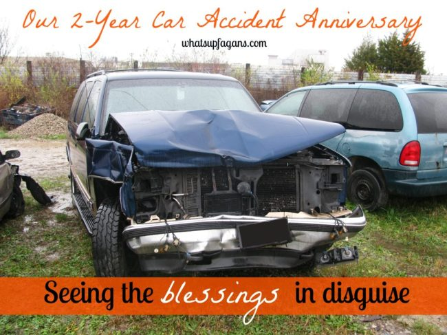 Two Year Car Accident Anniversary - Seeing the Blessings in Disguise. Great perspective comes with time and healing. | whatsupfagans.com