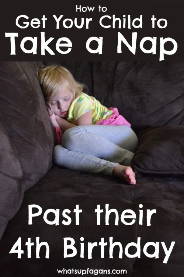 How to get child to take a nap everyday even until they are 4 year olds!