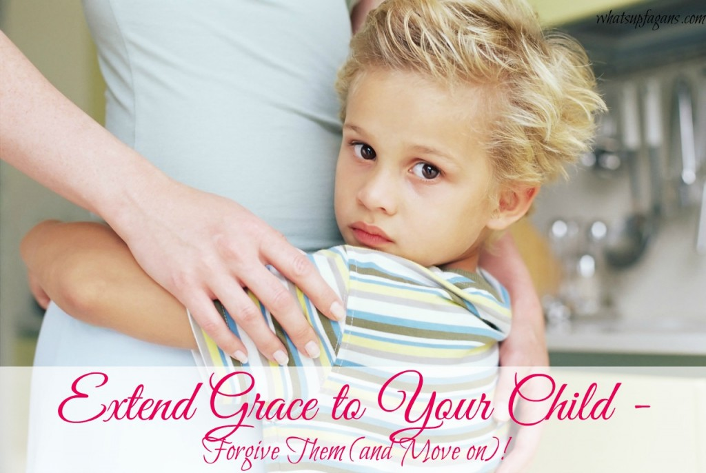 Extend Grace to Your Child - Forgive them and move on