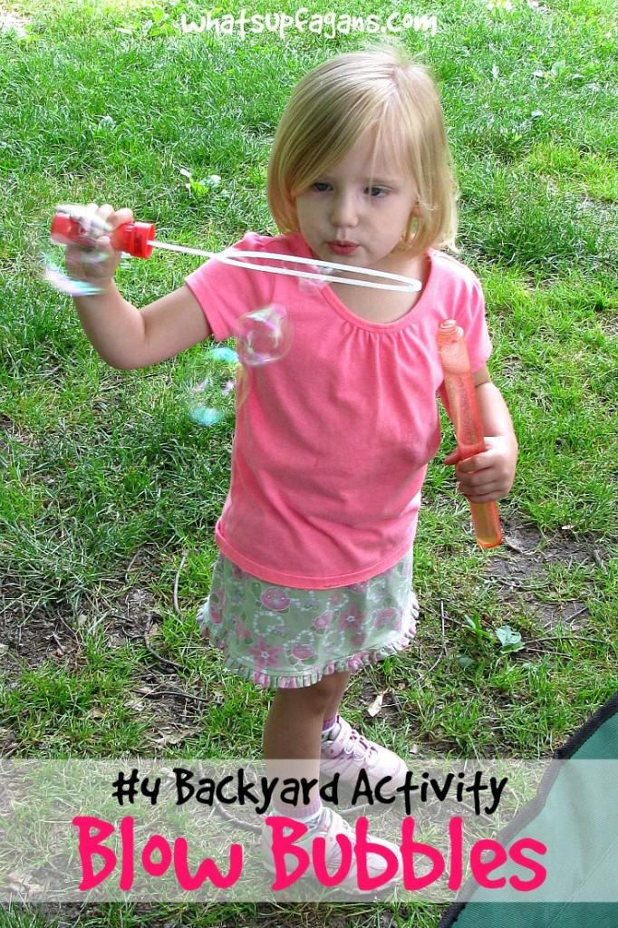 Top Backyard Activities Blow Bubbles