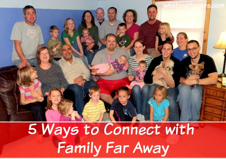 Connect with Family Far Away