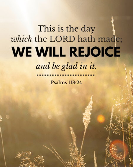 Free scripture printables - Scriptures to memorize in 2017 - Mormon LDS Scripture verses - verses to memorize - Bible scripture verses - psalms-118-24-this-is-the-day-which-the-lord-hath-made-we-will-rejoice-and-be-glad-in-it