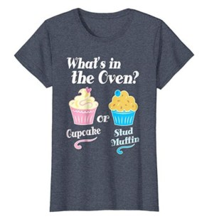cupcake or stud muffin gender reveal shirt that says what's in the oven?