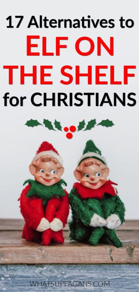 17 Elf on the shelf christian atlerntive ideas