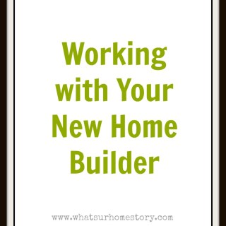 Working with Your New Home Builder