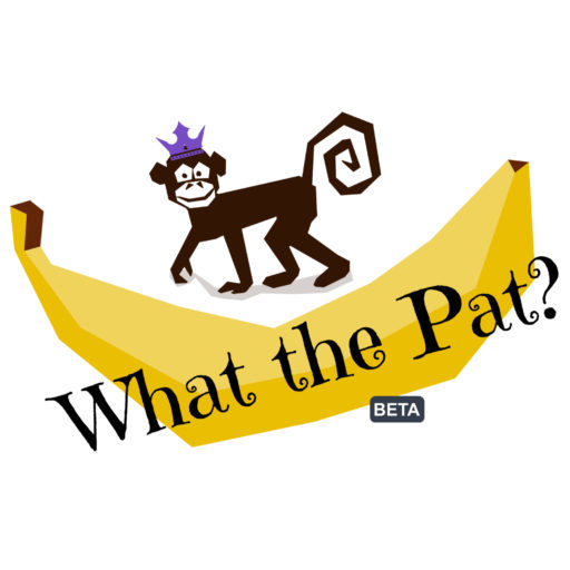 What The Pat? – Freshness You Can Smell!