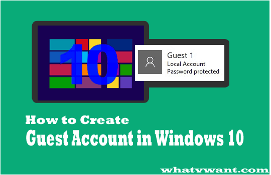 How To Create Guest Account In Windows 10