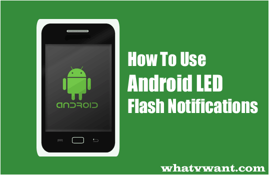 Android LED flash notification