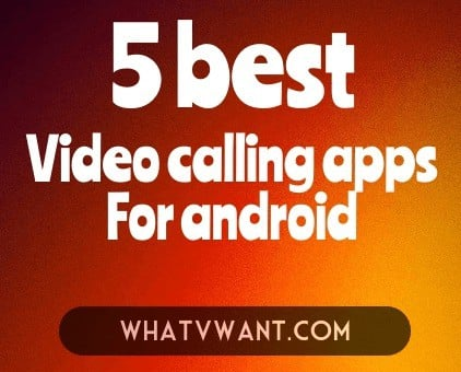 Free video calling for android