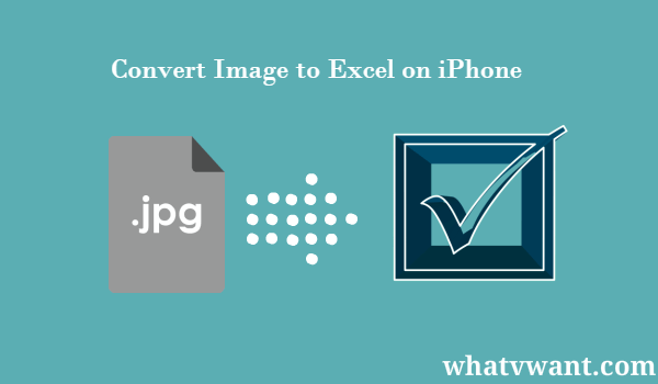 how-to-convert-photo-to-excel-on-iphone