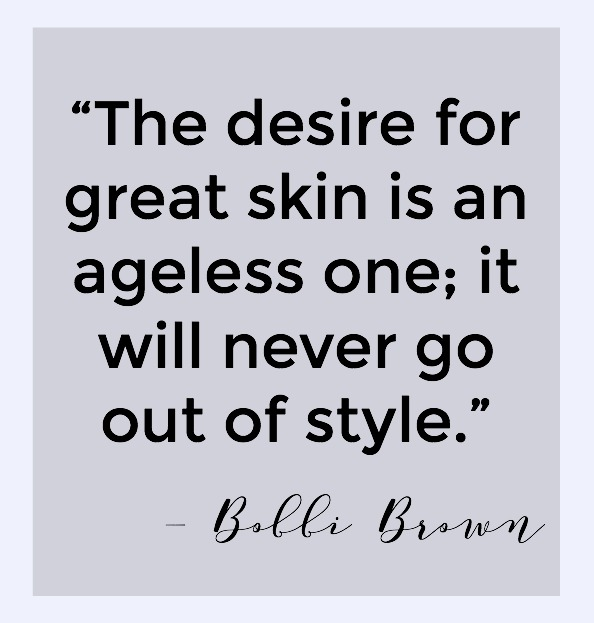 Desire for Great Skin Bobbi Brown Quote