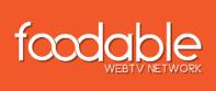 Foodable WebTV  www.foodableTV.com