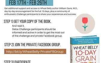 The next Wheat Belly 10-Day Grain Detox CHALLENGE starts Feb 17th!