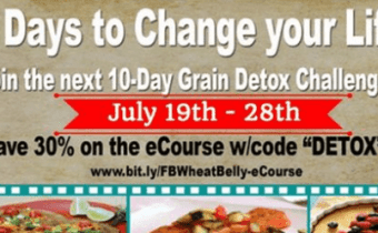 The next Wheat Belly Detox CHALLENGE begins Wednesday, July 19th!