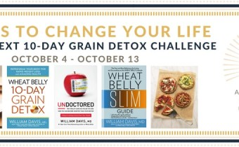 The next Wheat Belly Detox CHALLENGE begins Wednesday, October 4th!