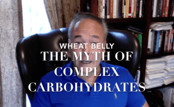 Wheat Belly Basics: The Myth of Complex Carbohydrates