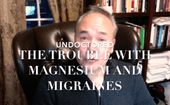 The Trouble With  Magnesium and Migraines