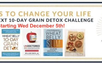 The next Wheat Belly 10-Day Grain Detox Challenge begins Wed December 5th!