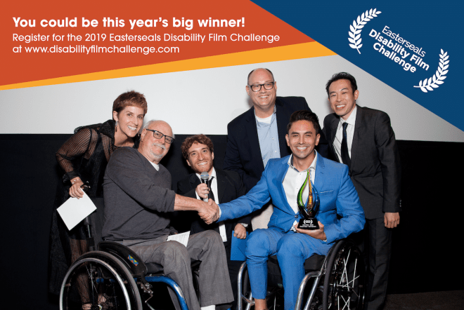 "Nic Novicki with two men in wheelchairs, two men standing, and a woman standing. Image text reads, ""You could be this year's big winner! Register for the 2019 Easterseals Disability Film Challenge at www.disabilityfilmchallenge.com"