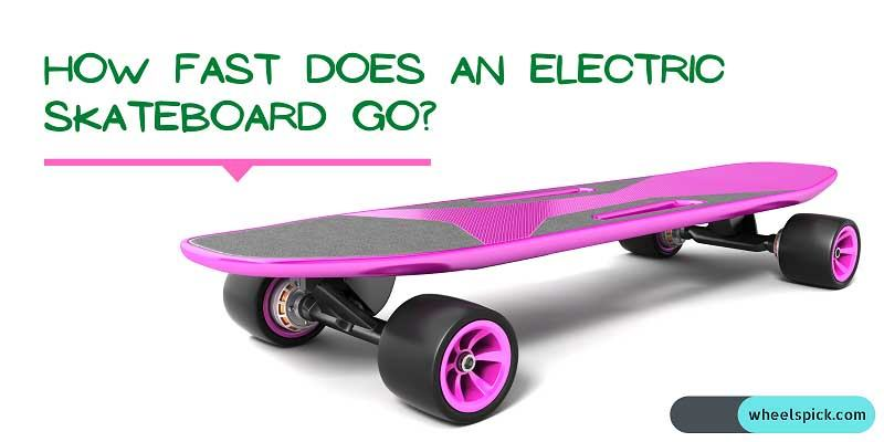 How Fast Does An Electric Skateboard Go