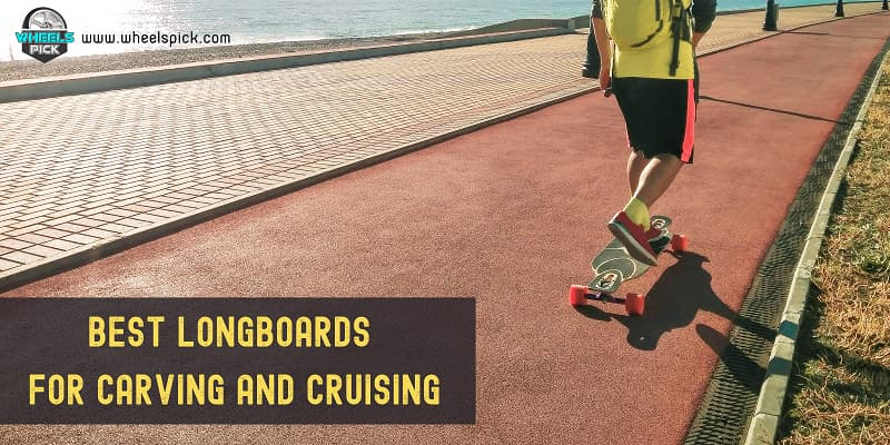 11Best Longboards For Carving And Cruising