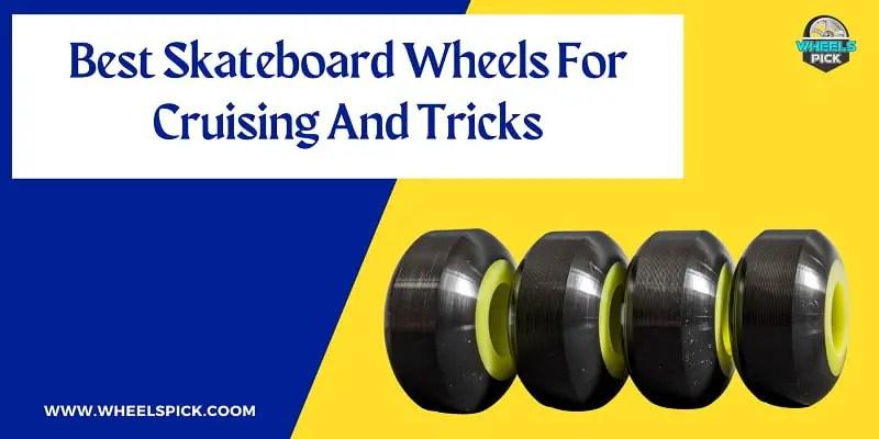 11best skateboard wheels for cruising and tricks