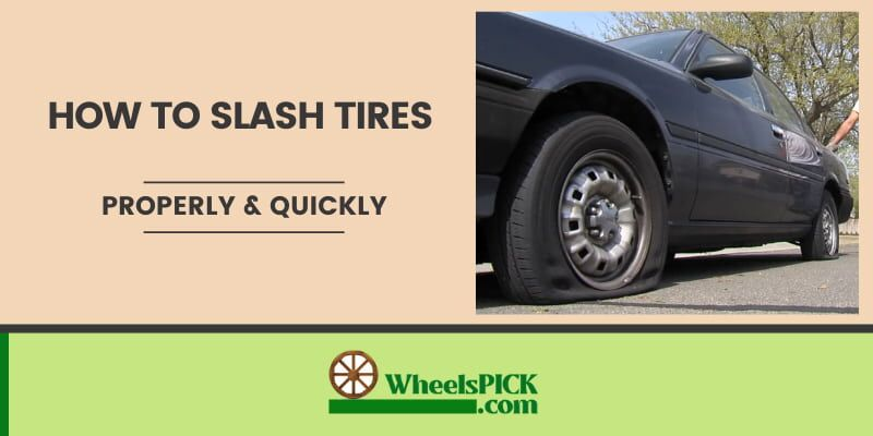 11How To Slash Tires