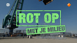 Series about sustainability: Rot op met je milieu! (Dutch)