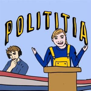 This is a drawing, not a picture. It's a drawing with a light blue background. On the bottom there is a long flag, red, white and blue. On the front there is a white woman standing behind a microphone setup. She has blonde hair and is wearing a blue shirt with yellow dungarees over it. She has her hands spread as if she's giving a speech. In the back, behind the Dutch flag is a white man with his hand on his chin. He is wearing a blue shirt and has brown hair. Above the two there is the yellow text polititia, the name of the podcast.