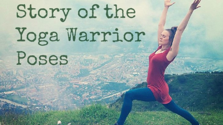 The Story Of The Yoga Warrior Poses When Life Is Good