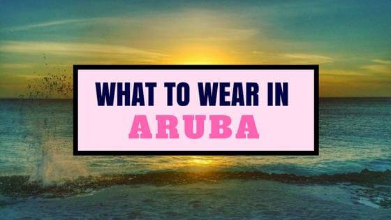 Outfit Checklist - What to Wear in Aruba