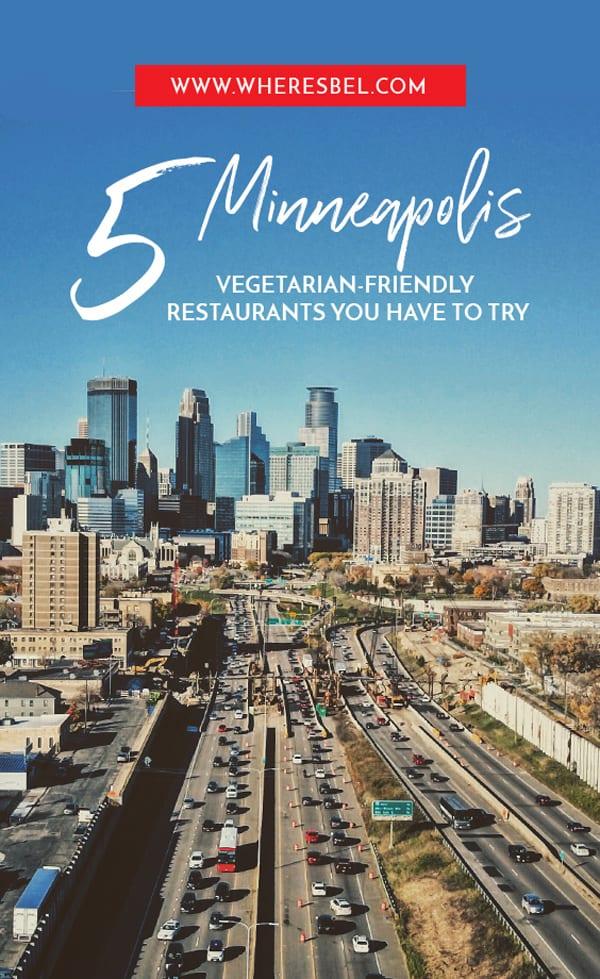 5 Vegetarian-Friendly Restaurants in Minneapolis You Gotta Try! #Minneapolis #MinnesotaTravel #MinneapolisRestaurants