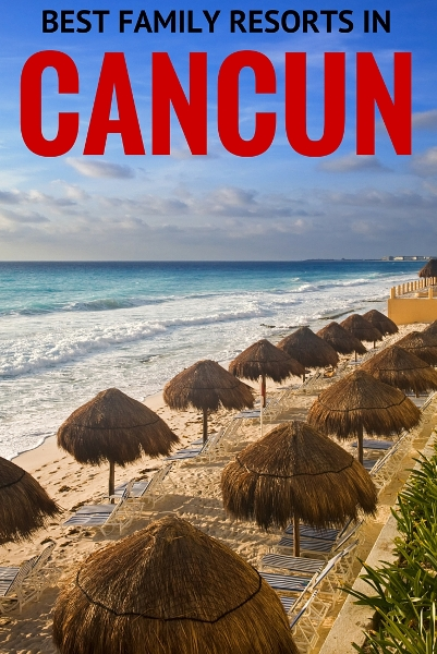 best family resorts in Cancun