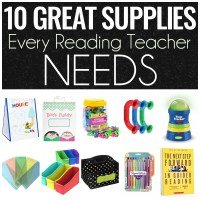 10 Great Supplies Every Reading Teacher Needs