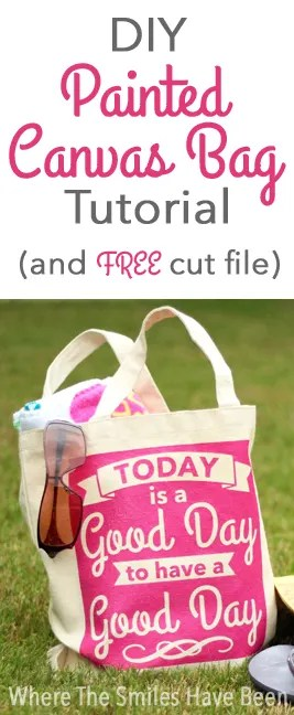 DIY Painted Canvas Bag & FREE Cut File! | Where The Smiles Have Been