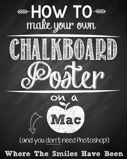Best Way To Design Poster On Mac: How To Make Your Own Chalkboard Poster On a Macrh:wherethesmileshavebeen.com,Design