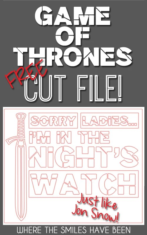 "Game of Thrones ""Sorry Ladies...I'm in the Night's Watch"" FREE Cut File!"
