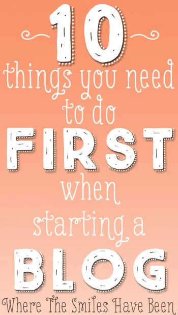10-Things-You-Need-To-Do-First-When-Starting-a-Blog