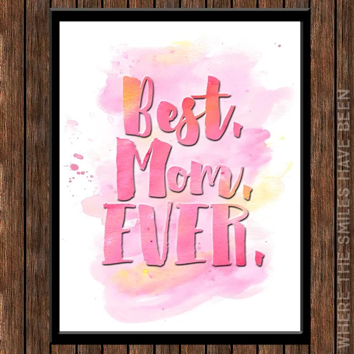 FREE Watercolor 'Best. Mom. Ever.' Printable | Where The Smiles Have Been!
