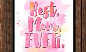 FREE Watercolor 'Best. Mom. Ever.' Printable