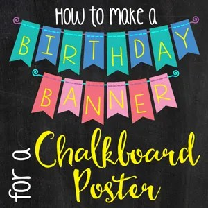 how to make a birthday banner for a chalkboard poster where the