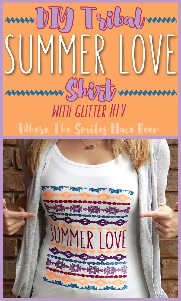 DIY Tribal Summer Love Shirt with Glitter HTV | Where The Smiles Have Been