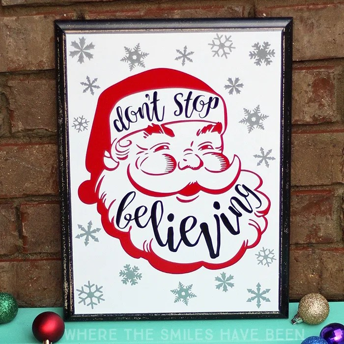 Don't Stop Believing Santa Christmas Sign | Where The Smiles Have Been