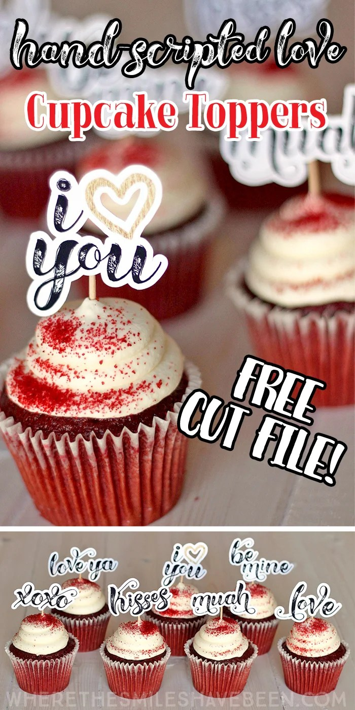 Hand-Scripted Love Cupcake Toppers + FREE Cut File! Perfect for Valentine's Day, anniversaries, Sweetest Day, or anytime you want to treat someone special! | WhereTheSmilesHaveBeen.com