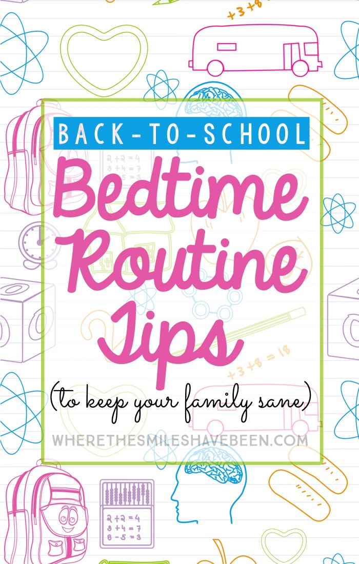 Back-to-School Bedtime Routine Tips (To Keep Your Family Sane) | Where The Smiles Have Been
