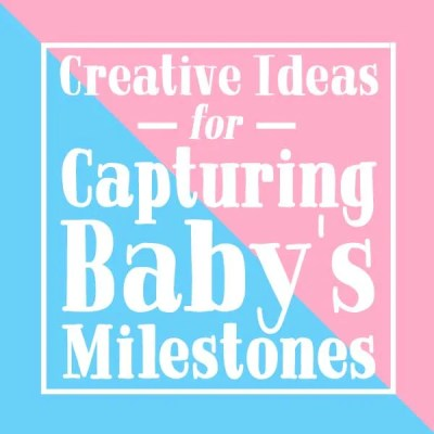 Creative Ideas for Capturing Baby's Milestones | Where The Smiles Have Been