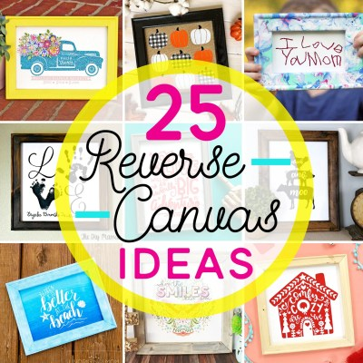 25 Inspiring DIY Reverse Canvas Sign Ideas | Where The Smiles Have Been #ReverseCanvas #ReverseCanvasSign #Sign #Silhouette #Cricut #vinyl #HTV #IronOn #stencil #FramedArt #HomeDecor #HolidayDecor