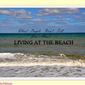 What Nobody Tells You About Living At The Beach