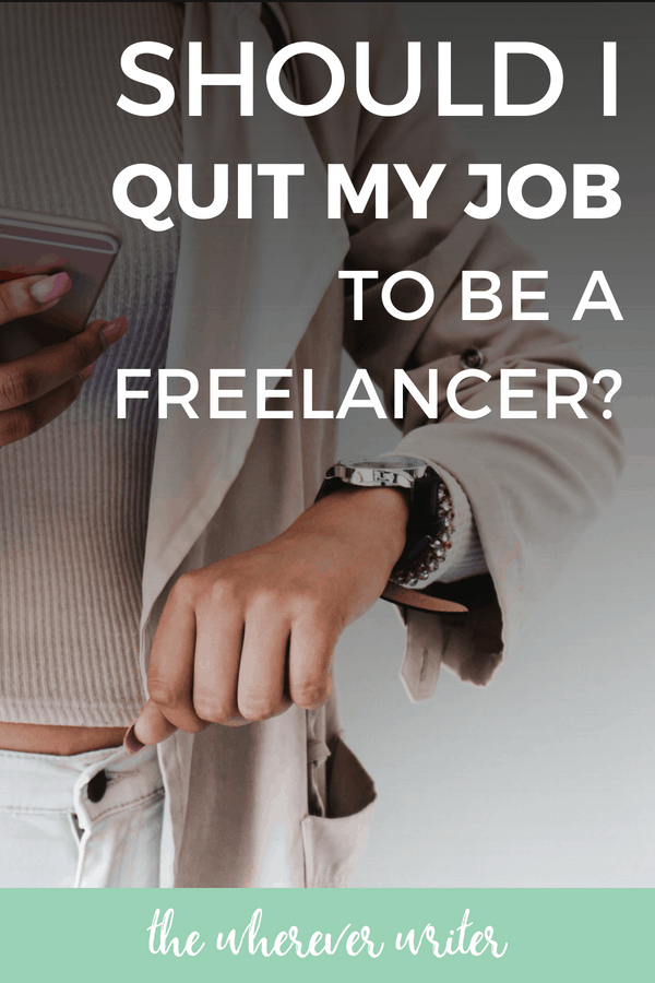 Should I quit my job to be a freelancer_ My honest advice after freelancing full-time since 2013.