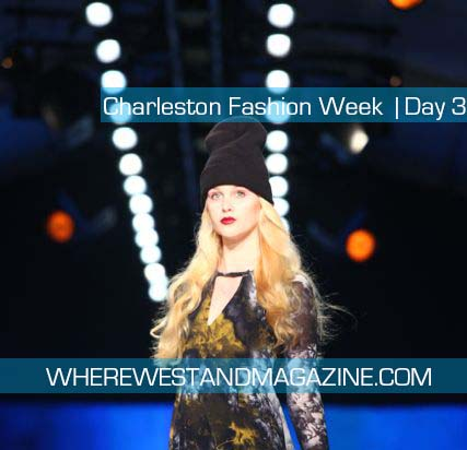 Charleston Fashion Week | Day 3